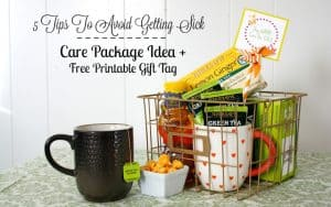 5 Tips to Avoid Getting Sick + Care Package Idea and Free Printable Tag