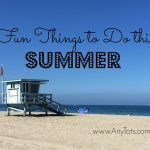50+ Cheap and Free Things to Do this Summer