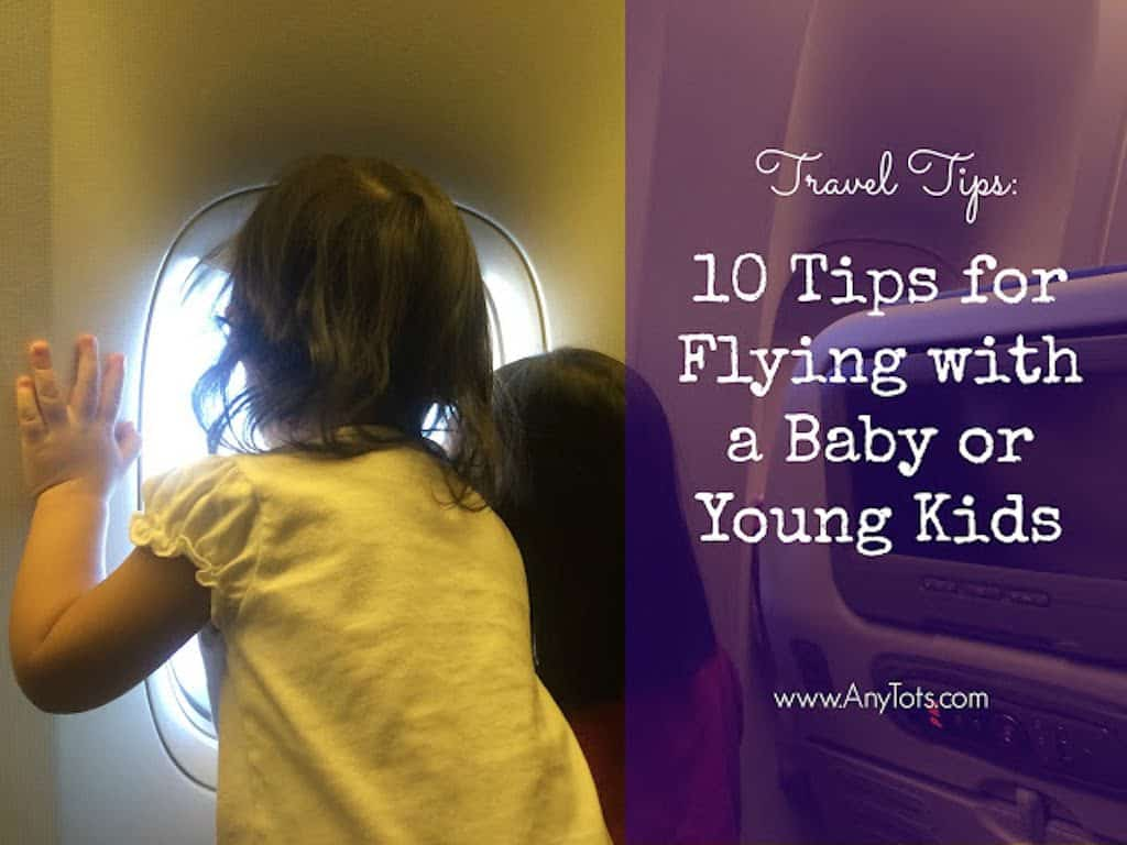 Tips for Flying with Baby or Young Kids