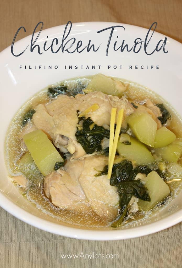 Tinolang Manok Instant Pot Filipino Recipe Chicken Tinola Any Tots